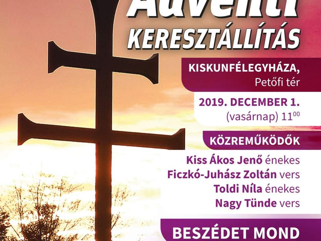 Adventi keresztállítás Kiskunfélegyházán
