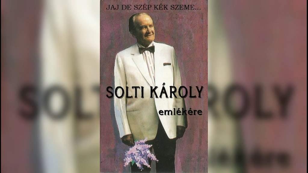 A magyar dal diadalútja – Solti Károlyra emlékezünk