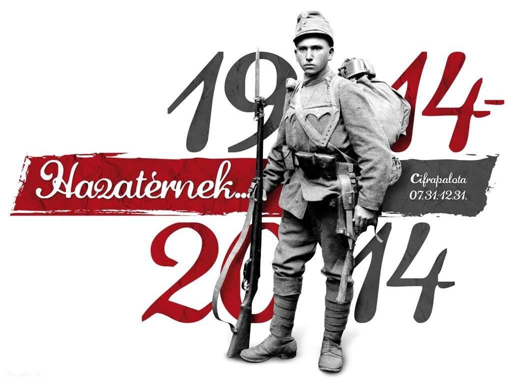 """""""Hazatérnek…1914 - 2014"""""""