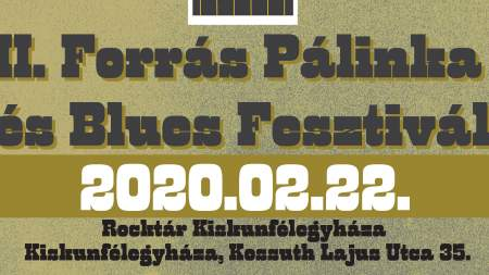 II. Forrás Pálinka és Blues Fesztivál a Rocktárban